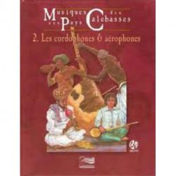 Musiques au pays des Calebasses vol 2 Cordophones et aérophones livre et CD