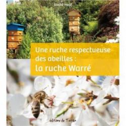 Une ruche respectueuse des abeilles la ruche warré, éditions de Terran
