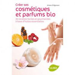 Créer ses cosmétiques et parfums bio , éditions Ulmer