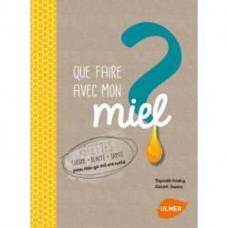 Que faire avec mon miel ?, éditions Ulmer