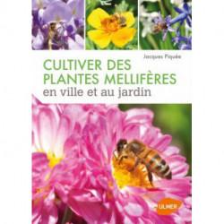 Cultiver des plantes mellifères en ville et au jardin, éditions Ulmer